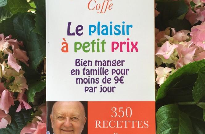 """""""Le plaisir à petits prix"""" de Jean-Pierre Coffe, éditions Plon"""