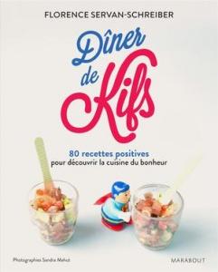 """Livre - """"Dîner de Kifs"""" de Florence Servan-Schreiber"""