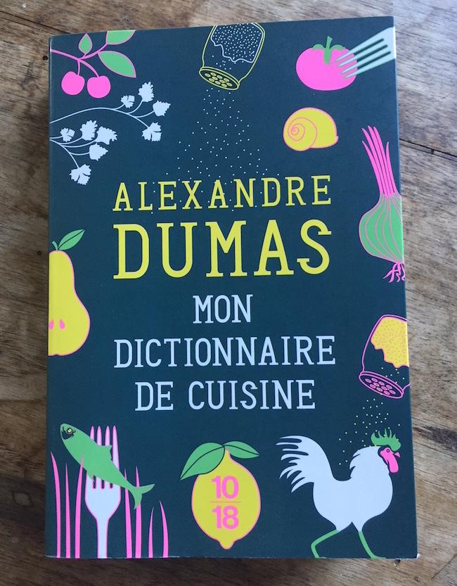 Mon dictionnaire de cuisine, par Alexandre Dumas