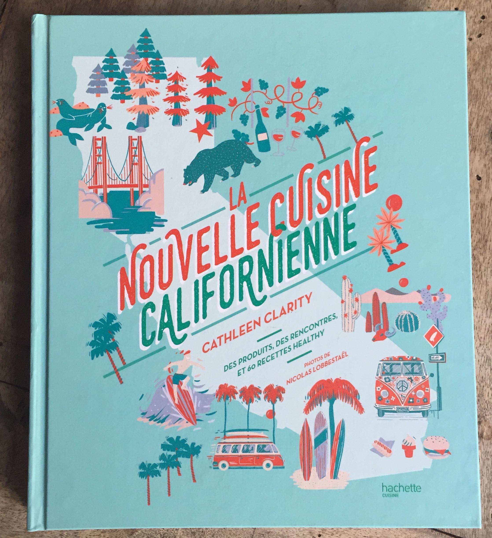 La nouvelle cuisine californienne éd. Hachette